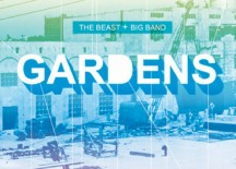 "Announcing debut The Beast + Big Band EP, ""Gardens"""
